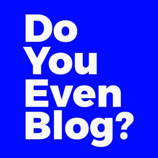 Monthly Sponsor Do You Even Blog