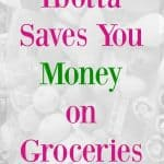 Learn how Ibotta Saves Your Money on Groceries