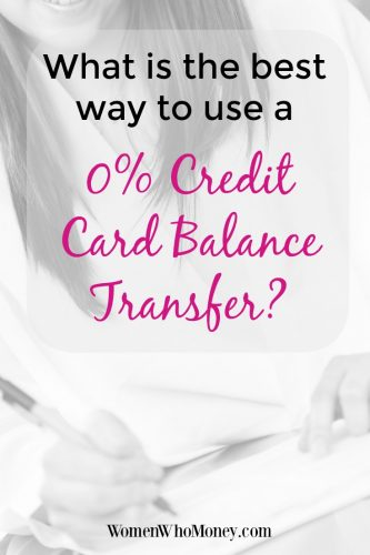 The Best Way To Use A 0% Credit Card Balance Transfer