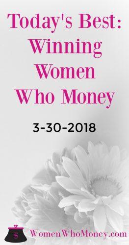 Today's Best: Winning Women Who Money 3/30/2018