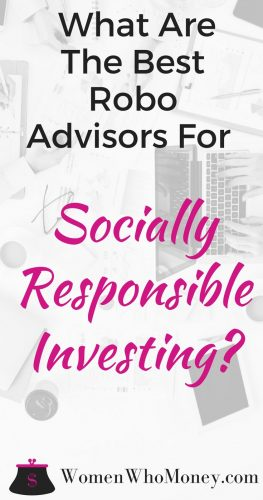 Socially responsible investments should only include companies that meet ESG standards. Check out our list of the best robo advisors for socially responsible investing to help you do just that. #investing #sociallyresponsibleinvesting #roboadvisors #investments