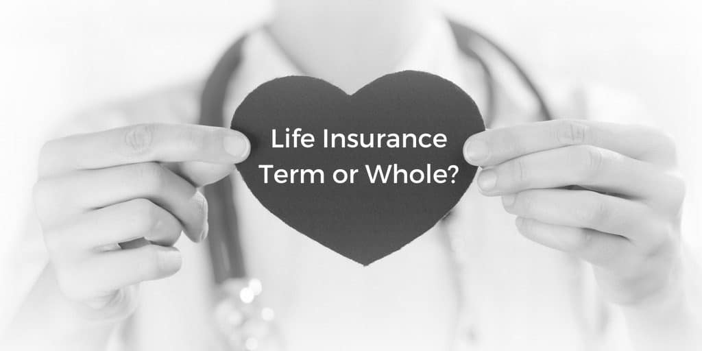 best life insurance term or whole which is best
