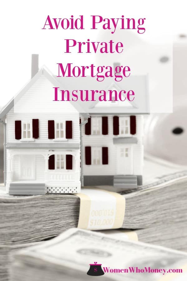 Traditional advice says put a 20% down payment on a home to avoid paying PMI. Here are several other things you can do to avoid or limit private mortgage insurance.