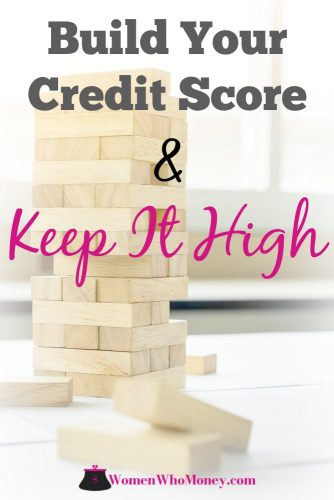 build your credit score and keep it high