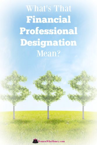A variety of designations for financial professionals are available today. This lists some of the most recognized credentials and what it takes to get them. #financialprofessional #CFA #CPA #CFP #ChFC #EA #financialcoach #financialcounselor
