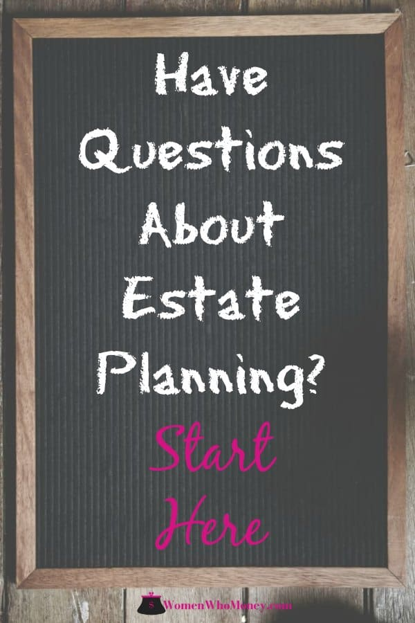 Putting off getting answers to your questions about estate planning because you're young, healthy, or lack time, aren't good excuses - start here now.