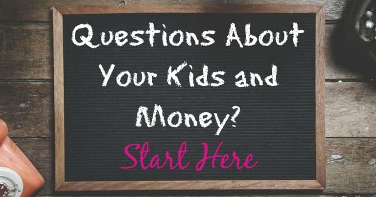Have Questions About Your Kids and Money? Start Here