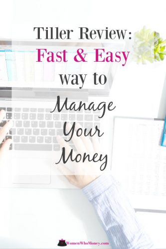 Tiller Review - Fast and Easy way to Manage Your Money