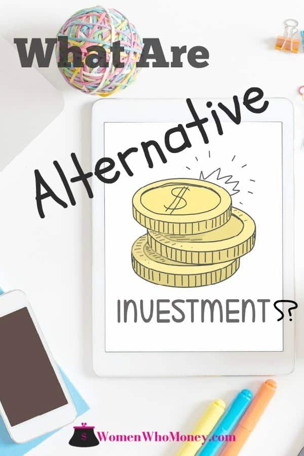 The variety of alternative investments available is vast, as is the complexity, challenges, and potential risks they may come with.
