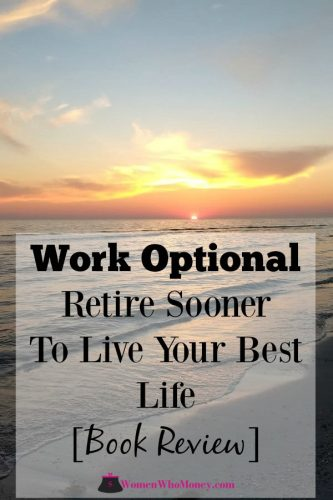 It's easy to like the idea of becoming financially independent, and the book Work Optional can help you plan for it to retire early and live your best life.