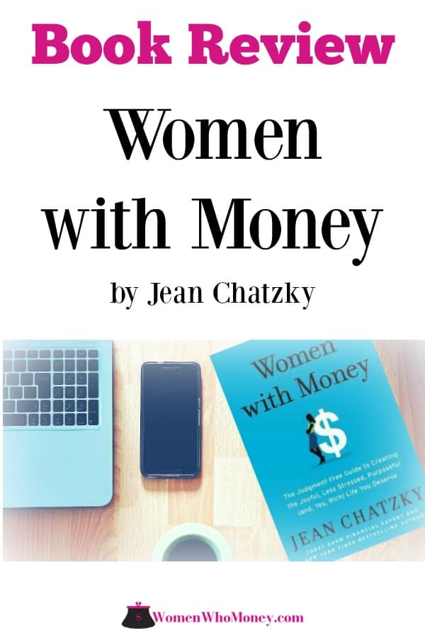 Women with Money is a new book by award-winning financial expert Jean Chatzky. Read our review to see how this book can really impact how you feel about money and how you manage it in your life.