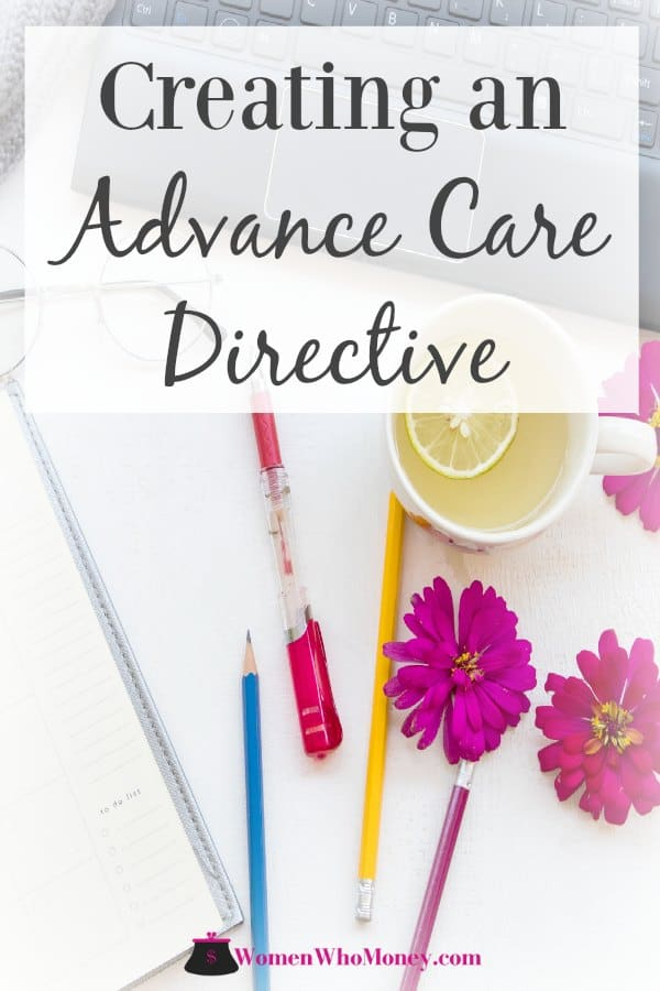 To ensure you receive medical treatment in accordance with your values and wishes, it's best to create an advance care directive. Here's how.