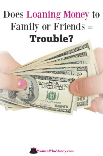 There are times in life when you may be asked or feel compelled to loan money to a family member or friend. Here's why doing so could be all kinds of trouble. As well as, advice on how to handle the transaction if you decide to anyway.