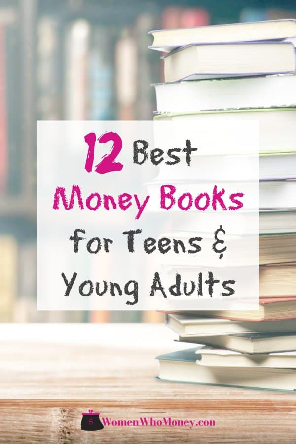 These money books are some of the best to help your teen, young adult children, and even you, learn more about saving, investing and managing personal finances.