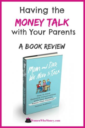You know you need to have the money talk with your parents. And maybe even discuss your finances with your own kids too. Cameron Huddleston's book, Mom and Dad, We Need to Talk, can help you navigate these essential conversations before it's too late.