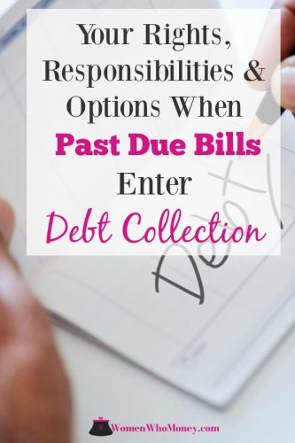 Your Rights, Responsibilities and Options When Past Due Bills Enter Debt Collection