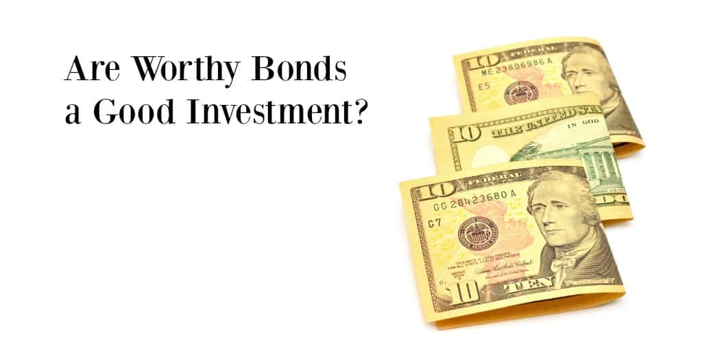 are worthy bonds a good investment graphic