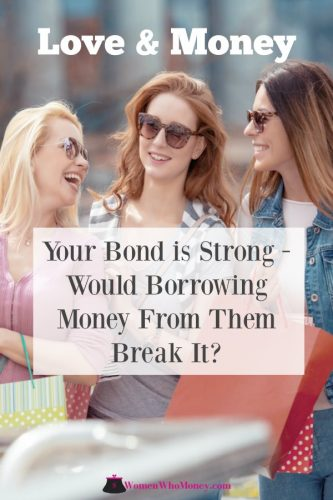 your bond is strong but would borrowing money from friends or family break it? graphic