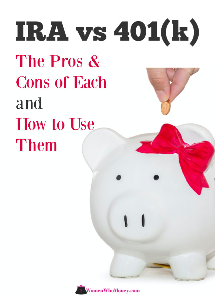IRA vs 401(k) the pros and cons of each and how to use them