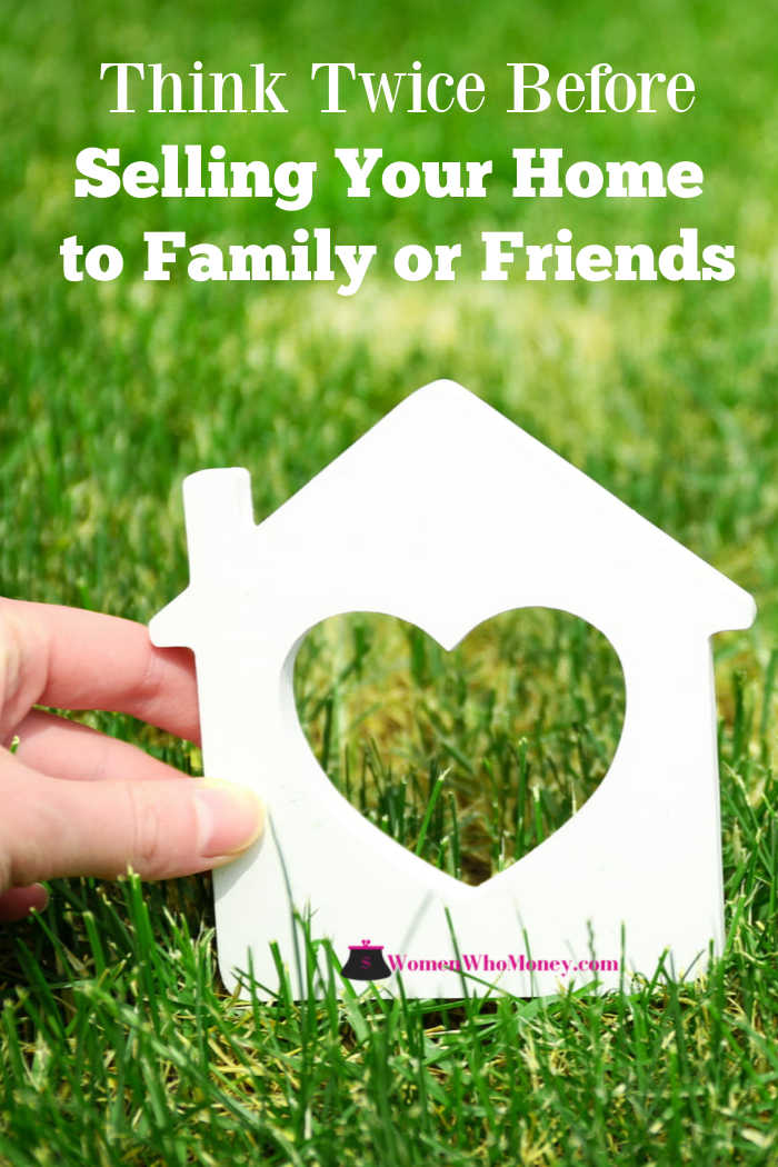 graphic that reads think twice before selling your home to family or friends