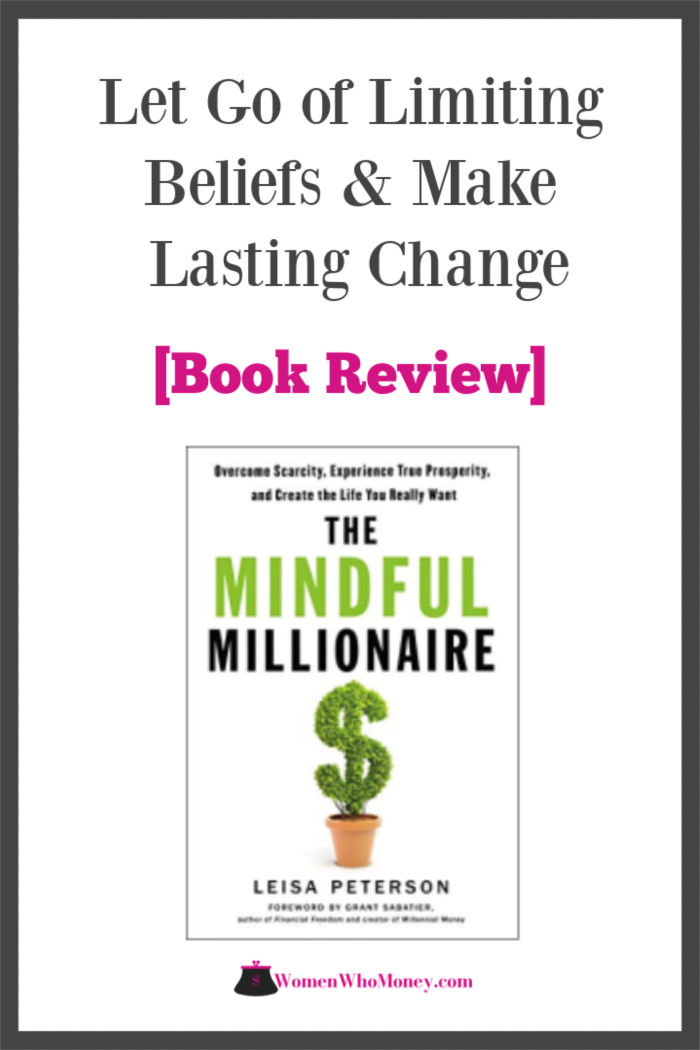 Let go of limiting beliefs and make lasting change with the mindful millionaire