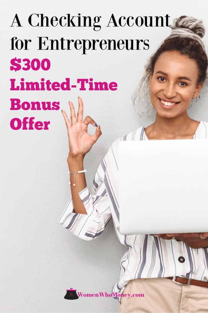 a checking account for entrepreneurs with a $300 limited time bonus offer