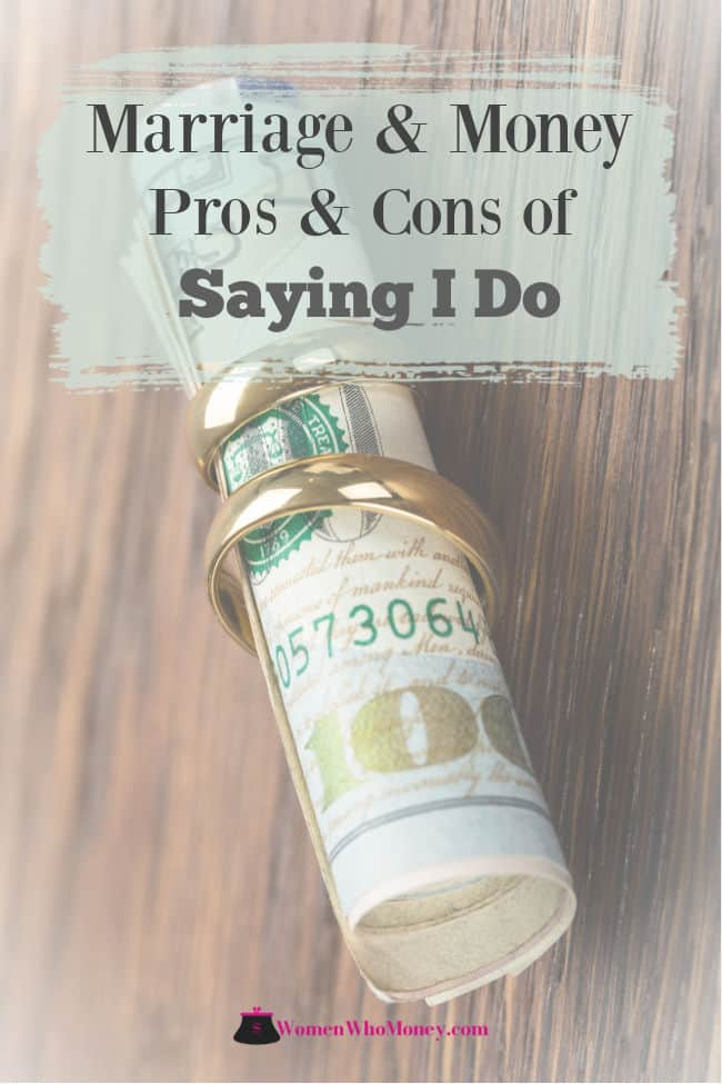 Marriage and money pros and cons of saying I do