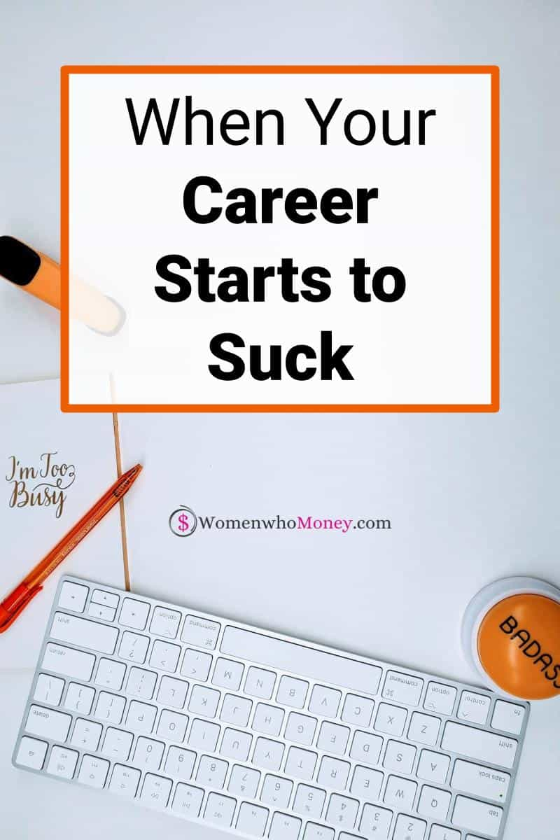 graphic that reads When Your Career Starts to Suck