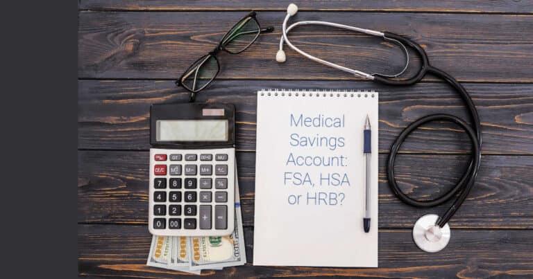 Medical Savings Accounts: FSAs, HSAs, and HRAs